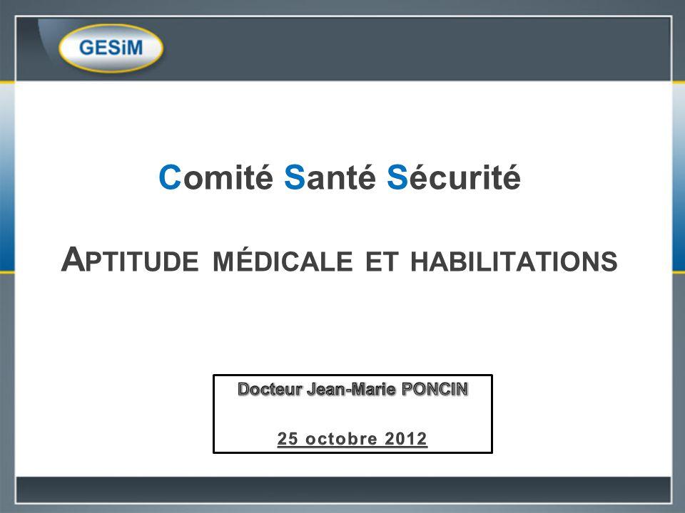 Comité Santé Sécurité A PTITUDE MÉDICALE ET HABILITATIONS