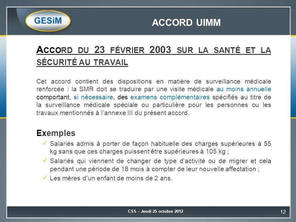 ACCORD UIMM A CCORD DU 23 FÉVRIER 2003 SUR LA SANTÉ ET LA SÉCURITÉ AU TRAVAIL Cet accord contient des dispositions en matière de surveillance médicale