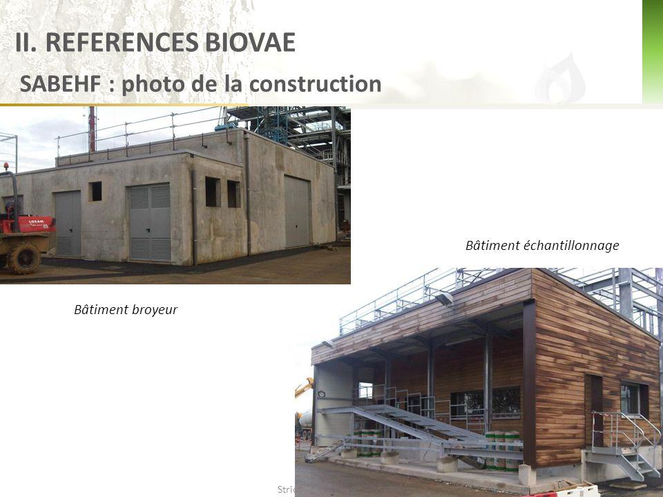  Strictement confidentiel Bâtiment broyeur Bâtiment échantillonnage SABEHF : photo de la construction II.