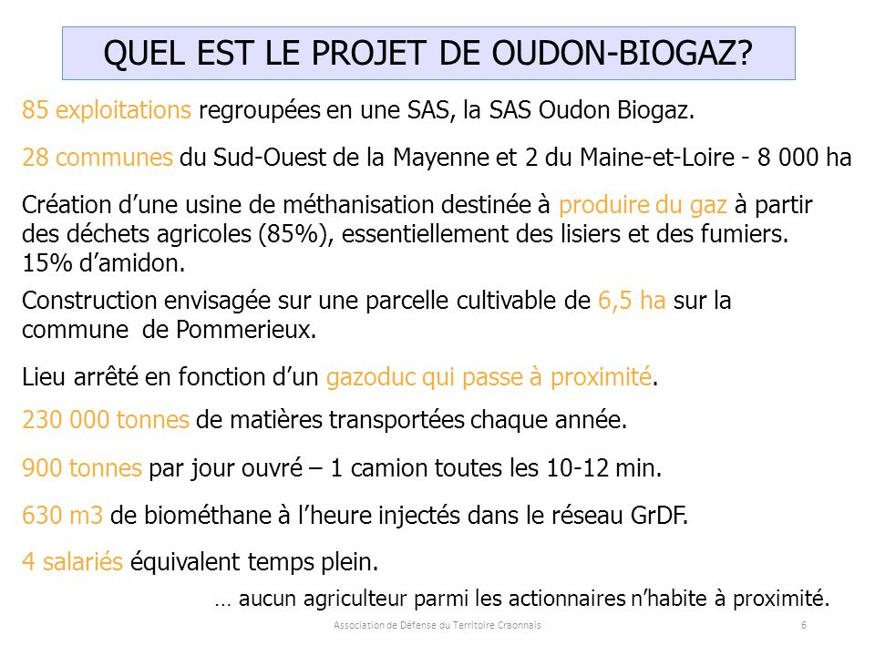 Association de Défense du Territoire Craonnais6 QUEL EST LE PROJET DE OUDON-BIOGAZ.