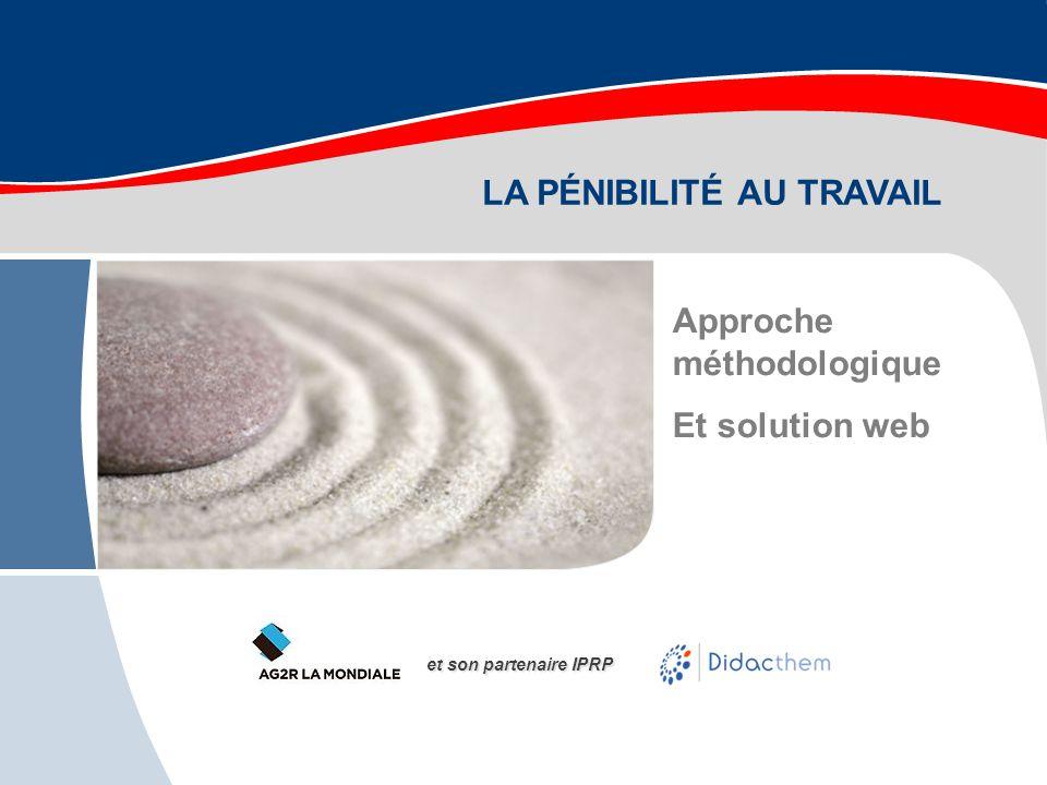LA PÉNIBILITÉ AU TRAVAIL Approche méthodologique Et solution web et son partenaire IPRP