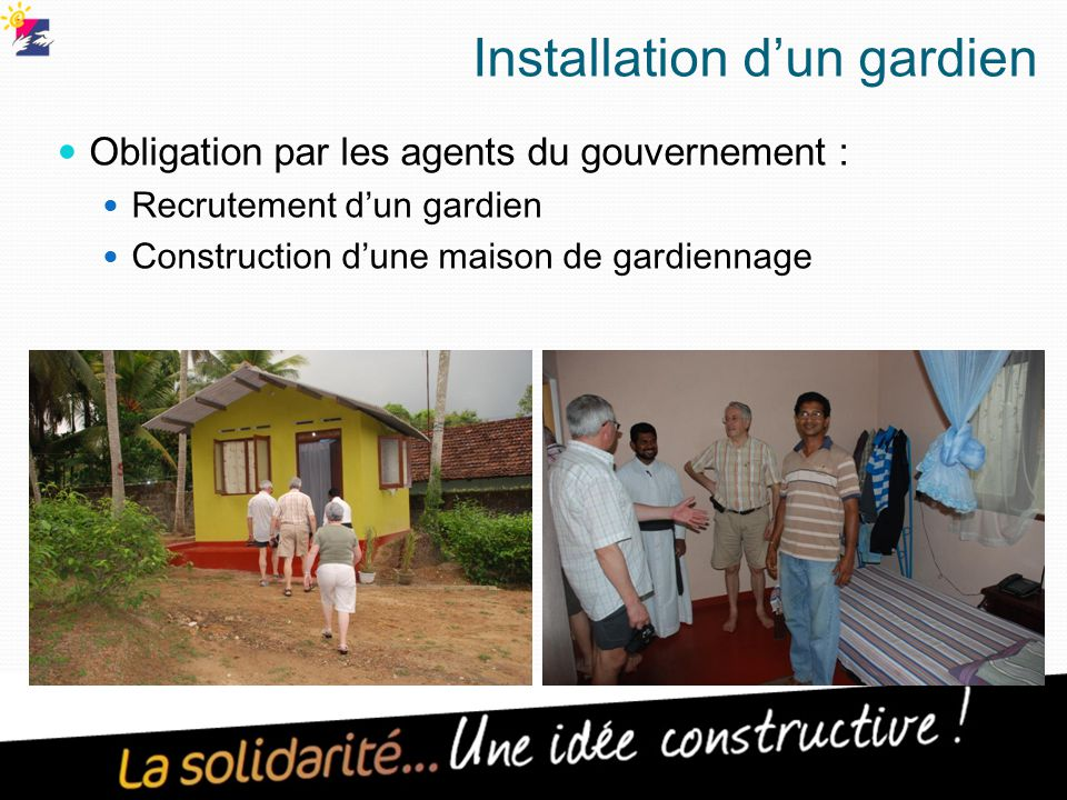 Installation d'un gardien Obligation par les agents du gouvernement : Recrutement d'un gardien Construction d'une maison de gardiennage