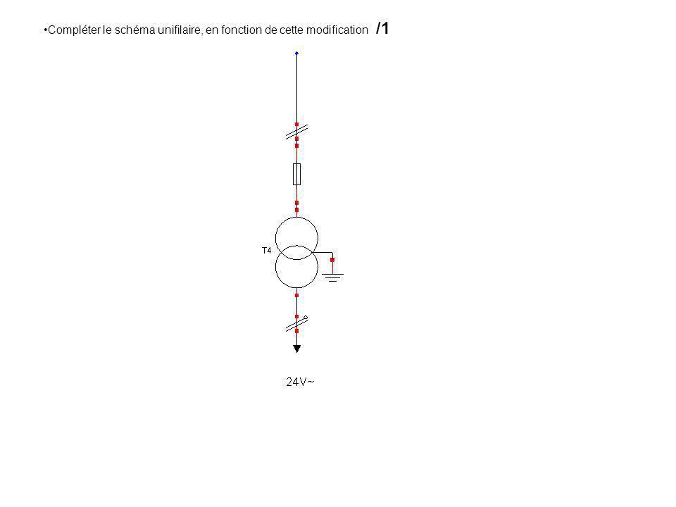 Compléter le schéma unifilaire, en fonction de cette modification /1