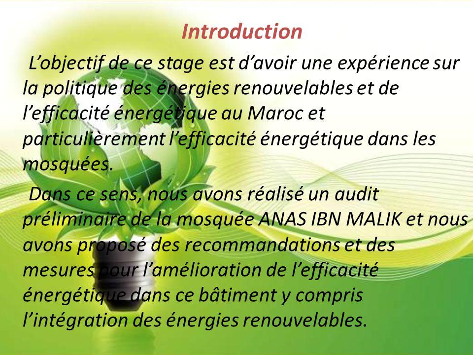 Conclusion Le projet « Mosquées vertes » nous a permis d'avoir une grande expérience au niveau de la réalisation de l'efficacité énergétique au sein d'une mosquée et plus précisément la mosquée Anas Ibn Malik, sur laquelle on a travaillé.Le but de notre projet consiste principalement à la réduction de la consommation d'énergie et à l'intégration des énergies renouvelables y compris les chauffes eau solaires pour l'ECS et des panneaux photovoltaïques pour l'électricité pour l'améliotion de l'efficacité énergétique.