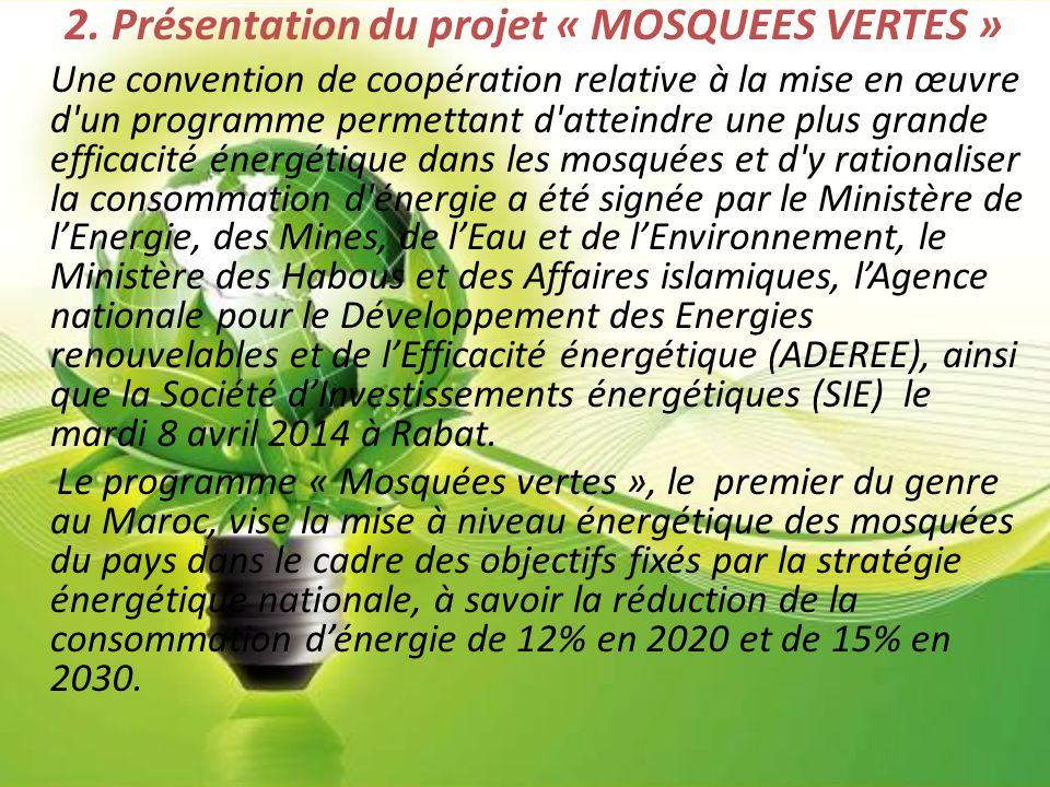 2. Présentation du projet « MOSQUEES VERTES » Une convention de coopération relative à la mise en œuvre d'un programme permettant d'atteindre une plus