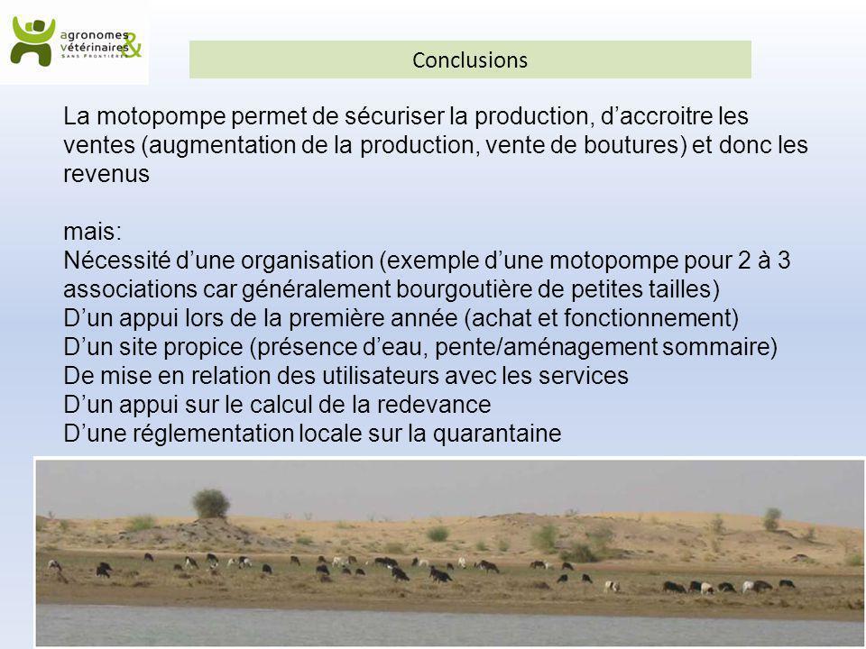 Conclusions Atelier sur les pratiques d'irrigation pour les régions du Nord Mali, mars 2014 La motopompe permet de sécuriser la production, d'accroitr