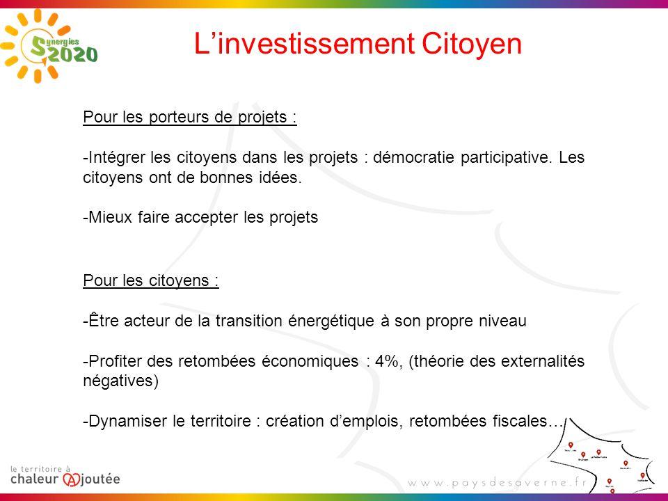 L'investissement Citoyen Pour les porteurs de projets : -Intégrer les citoyens dans les projets : démocratie participative. Les citoyens ont de bonnes