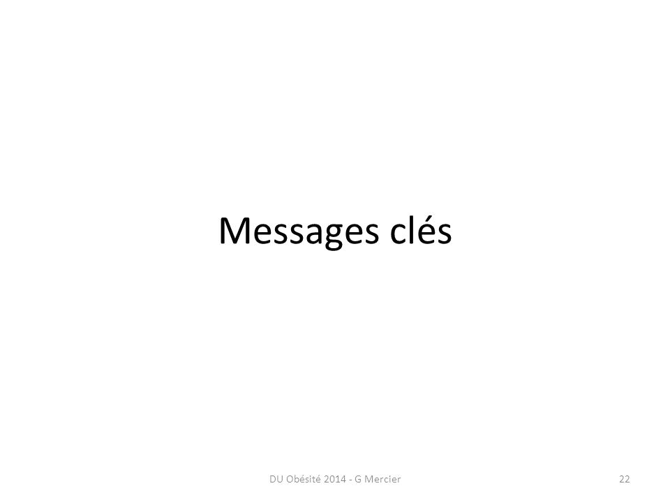 Messages clés DU Obésité 2014 - G Mercier22