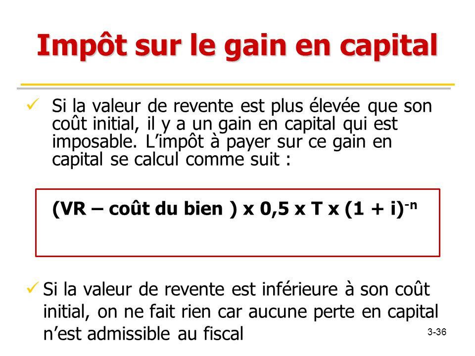 Impôt sur le gain en capital Si la valeur de revente est plus élevée que son coût initial, il y a un gain en capital qui est imposable. L'impôt à paye