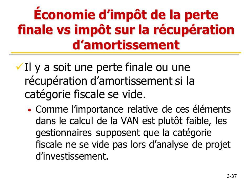 Économie d'impôt de la perte finale vs impôt sur la récupération d'amortissement Il y a soit une perte finale ou une récupération d'amortissement si l