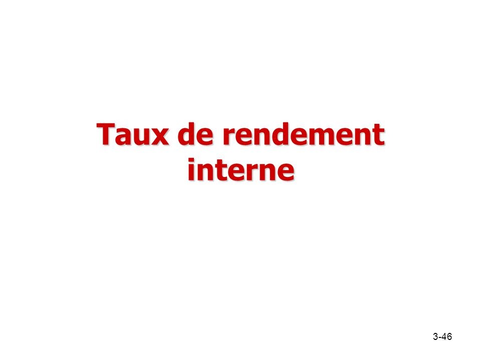 Taux de rendement interne 3-46