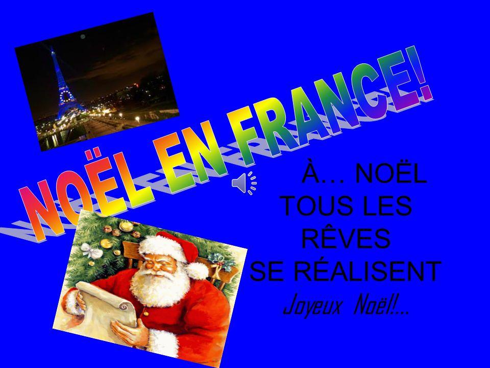 À… NOËL TOUS LES RÊVES SE RÉALISENT Joyeux Noël!...