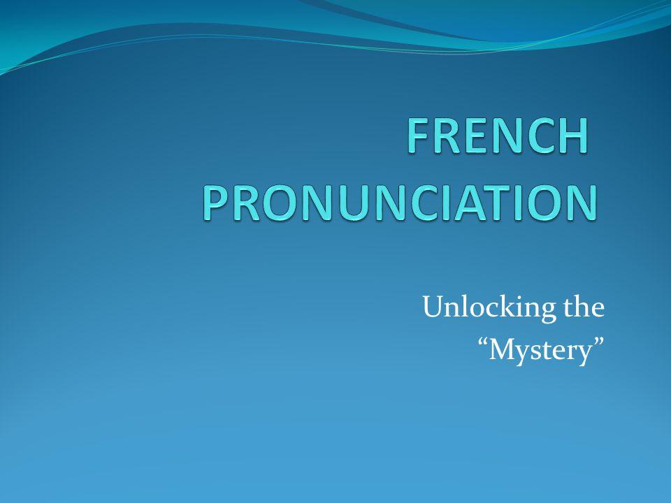 e Pronounced euh as in put Pronounced ay as in play Pronounced eh as in pet é è