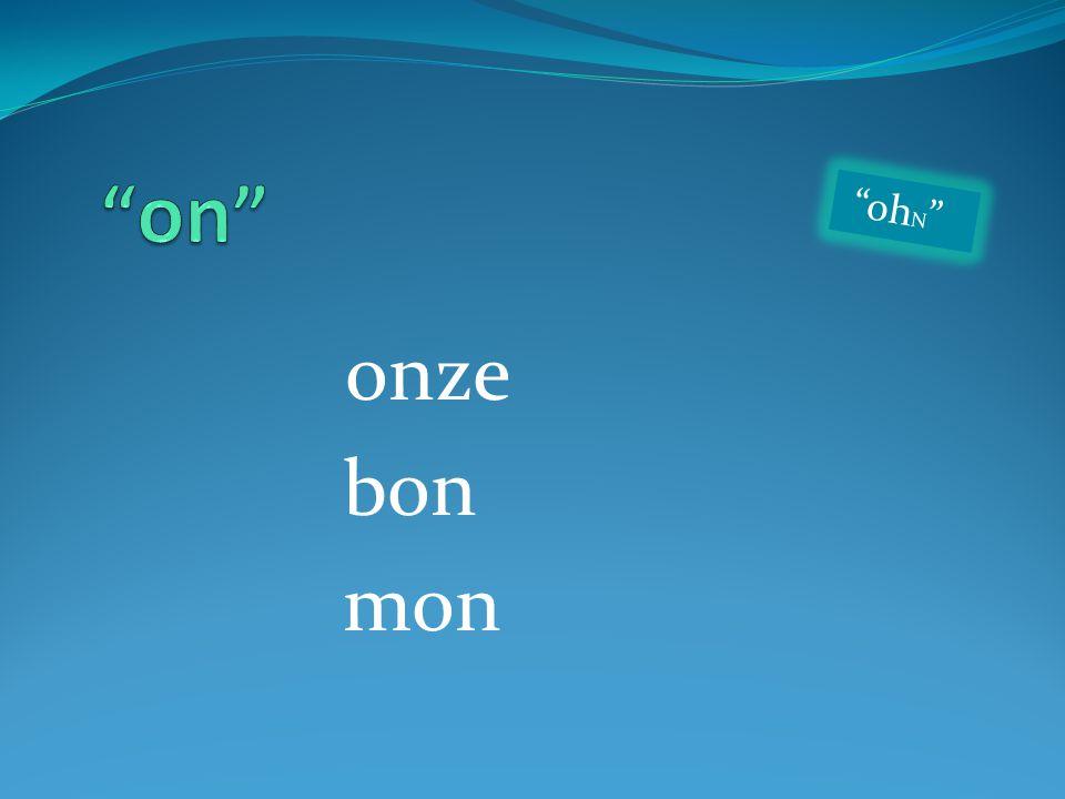"onze bon mon ""oh N """