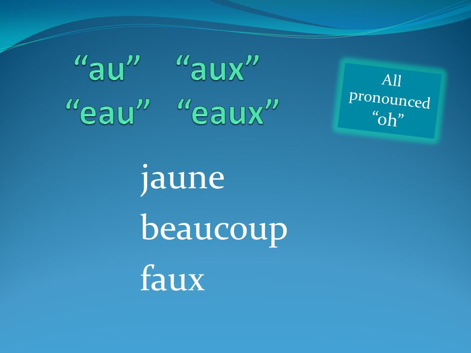 jaune beaucoup faux All pronounced oh