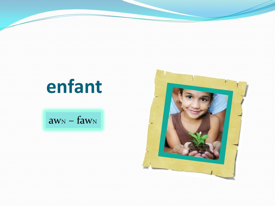enfant aw N – faw N