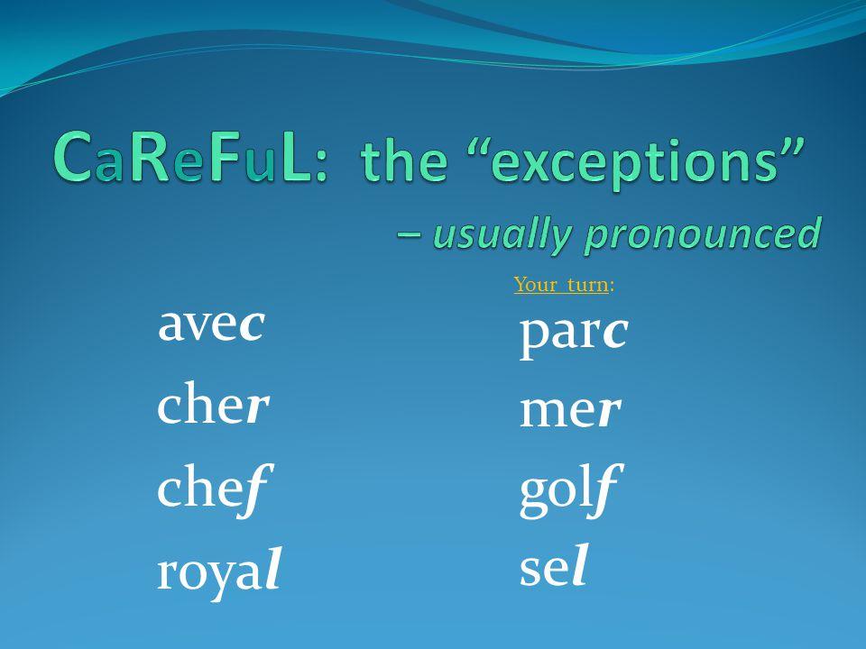 école Pronounced ay-kuhl é pronounced ay