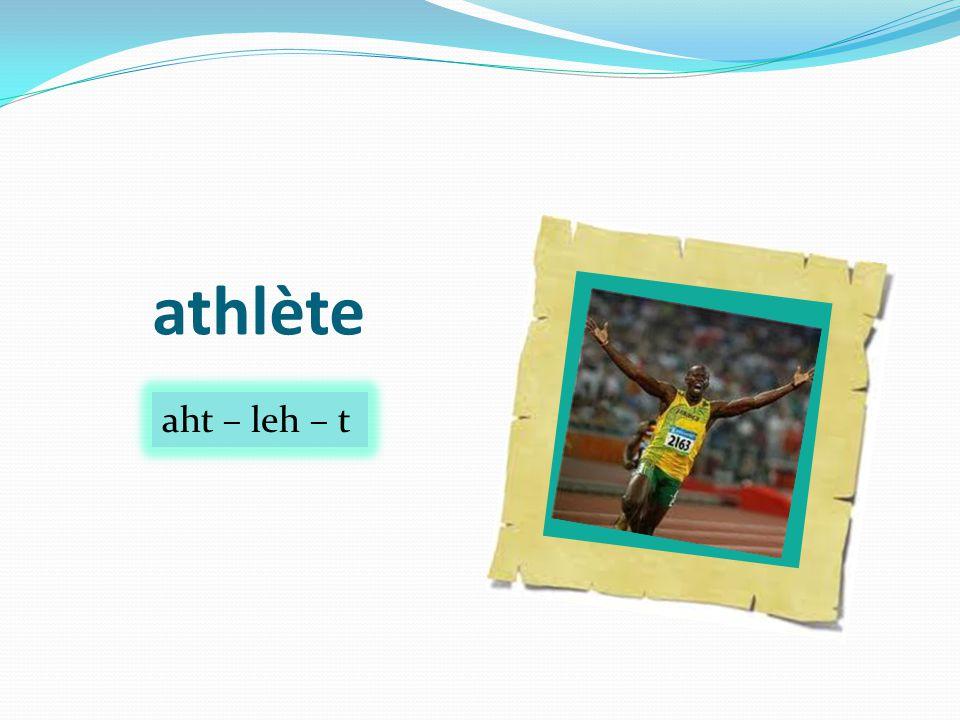 athlète aht – leh – t