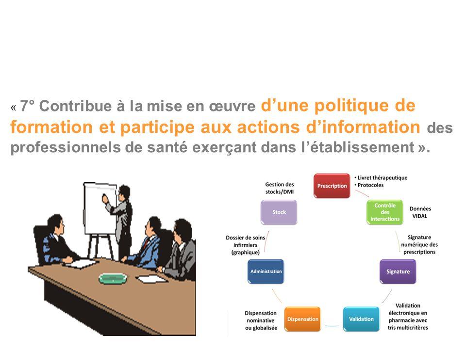 « 7° Contribue à la mise en œuvre d'une politique de formation et participe aux actions d'information des professionnels de santé exerçant dans l'établissement ».