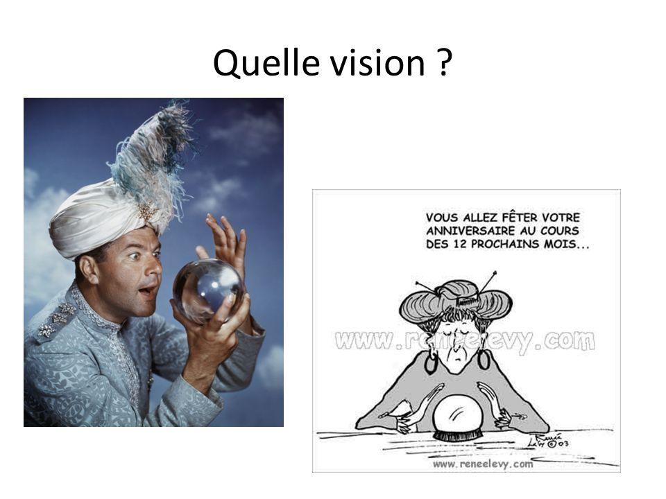 Quelle vision ?