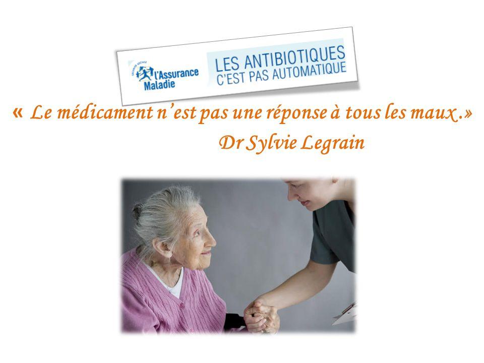 « Le médicament n'est pas une réponse à tous les maux.» Dr Sylvie Legrain