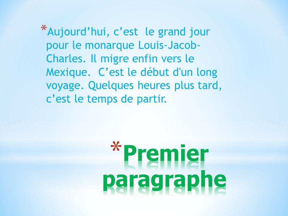 * Aujourd'hui, c'est le grand jour pour le monarque Louis-Jacob- Charles.