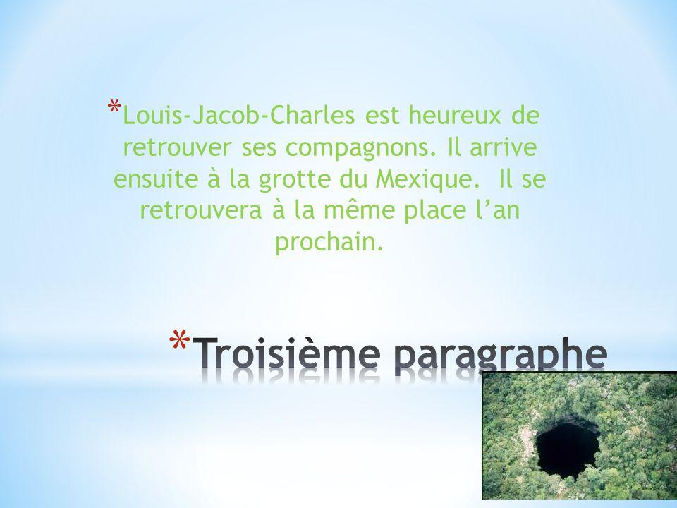 * Louis-Jacob-Charles est heureux de retrouver ses compagnons.