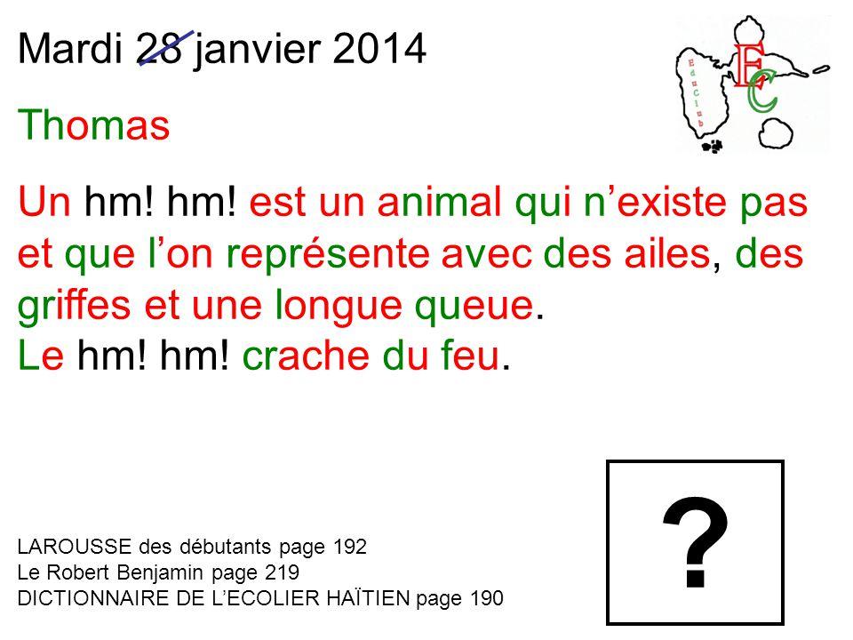 Mardi 28 janvier 2014 Thomas Un hm. hm.