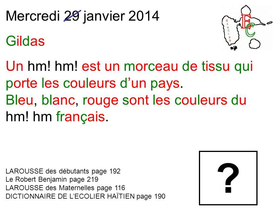 Mercredi 29 janvier 2014 Gildas Un hm. hm.
