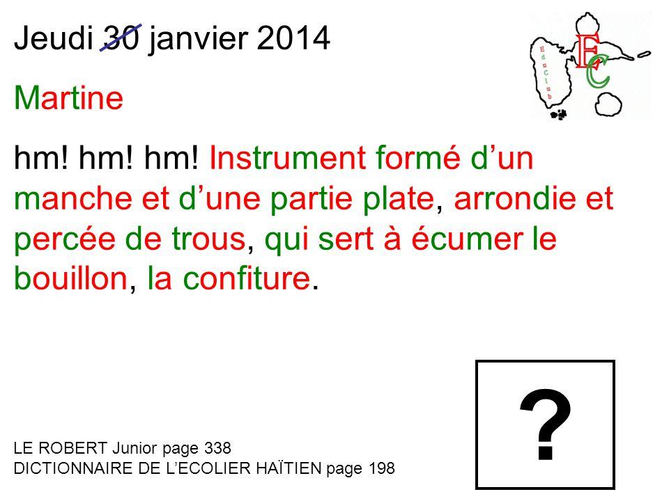 Jeudi 30 janvier 2014 Martine hm. hm. hm.