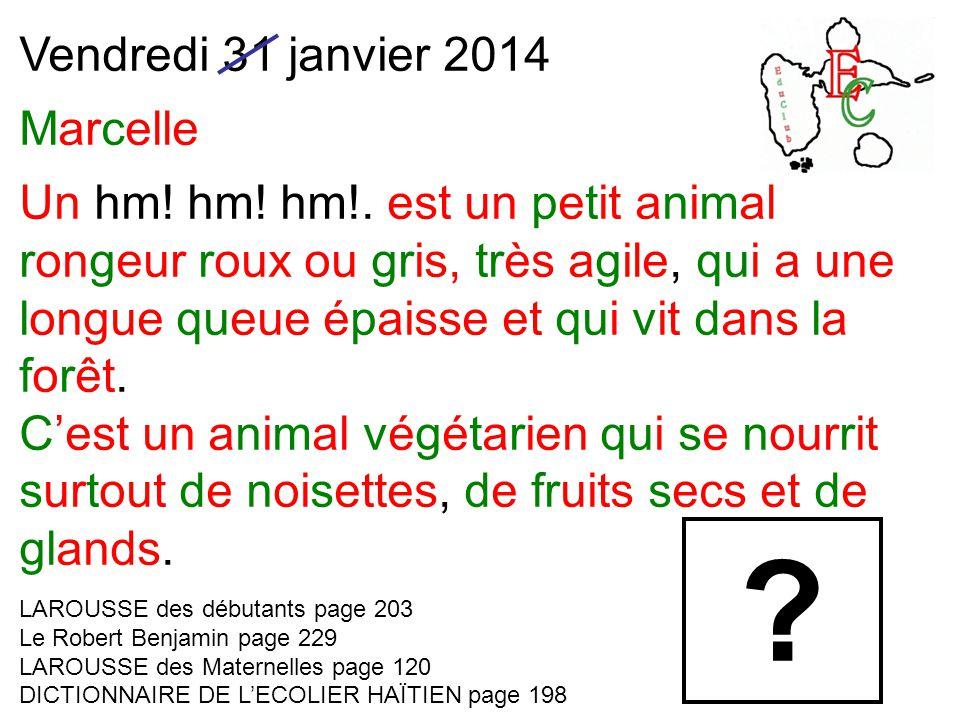 Vendredi 31 janvier 2014 Marcelle Un hm. hm. hm!.