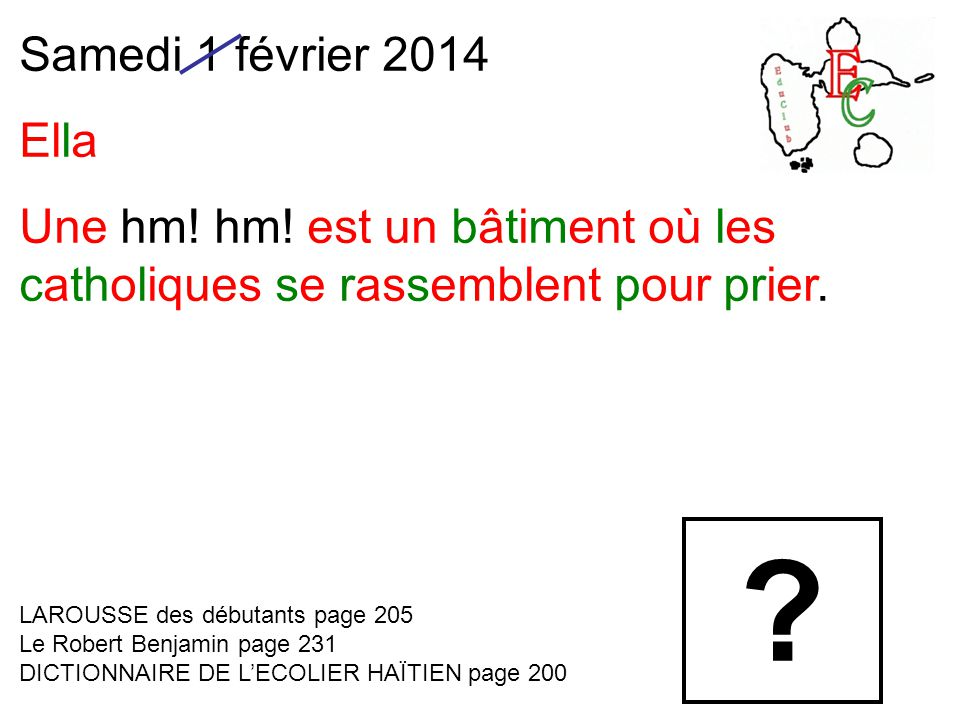 Samedi 1 février 2014 Ella Une hm. hm.
