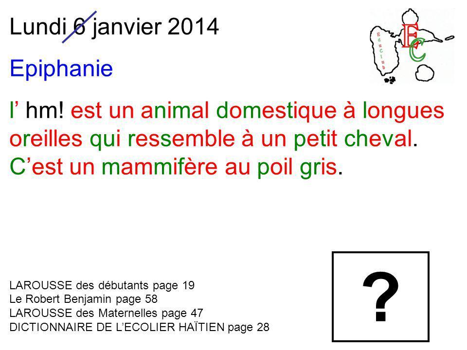 Lundi 6 janvier 2014 Epiphanie l' hm.