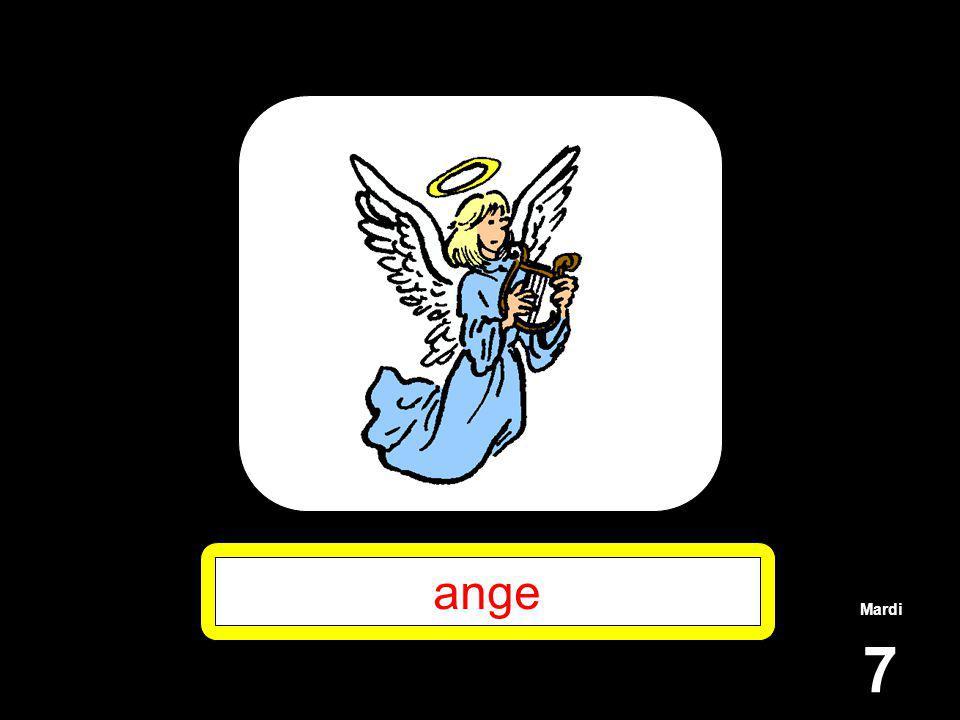 Mardi 7 ange