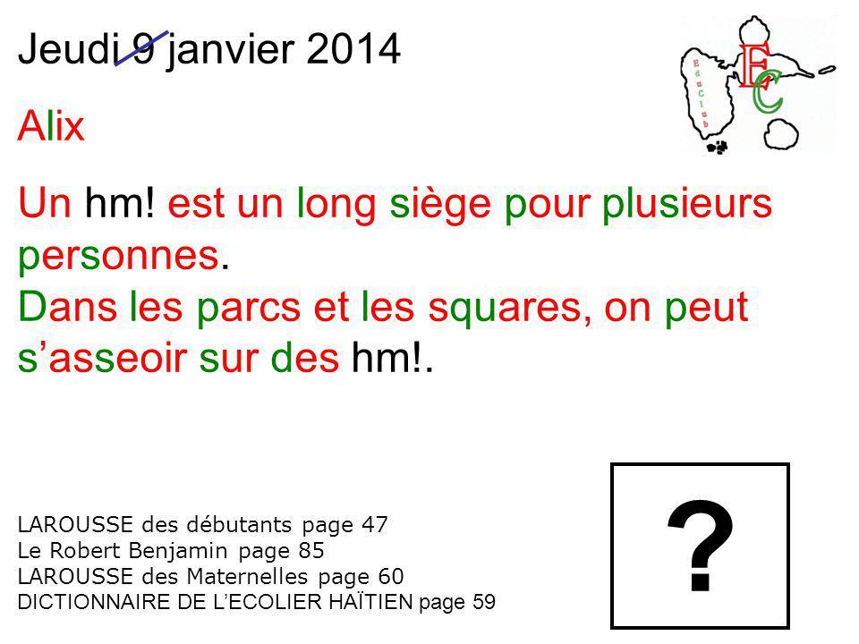 Jeudi 9 janvier 2014 Alix Un hm. est un long siège pour plusieurs personnes.