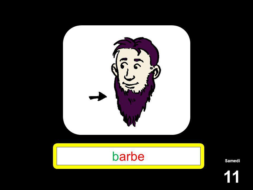 Samedi 11 barbe