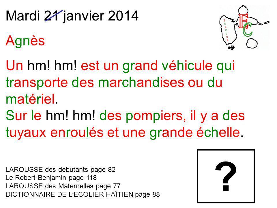 Mardi 21 janvier 2014 Agnès Un hm. hm.