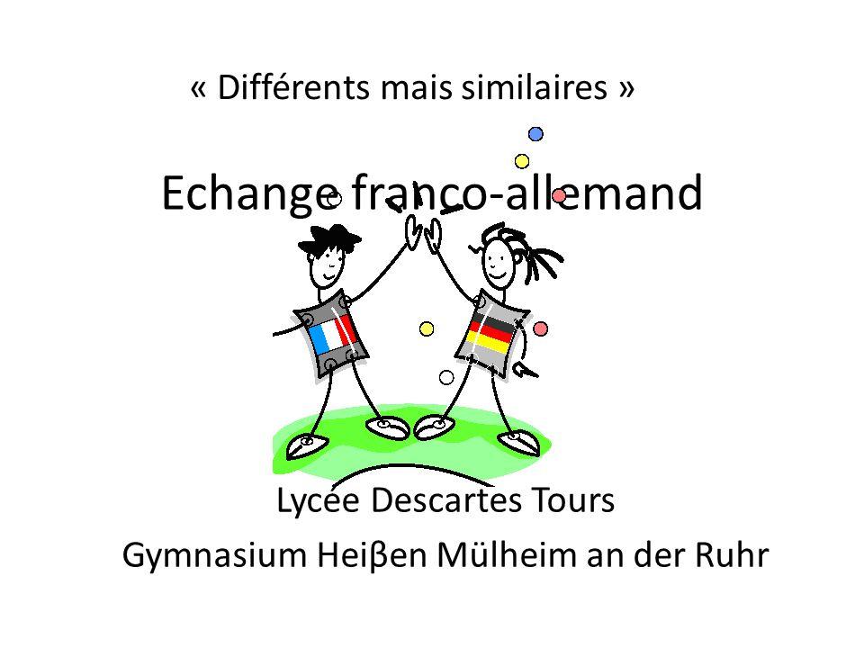 Echange franco-allemand « Différents mais similaires » Lycée Descartes Tours Gymnasium Heiβen Mülheim an der Ruhr