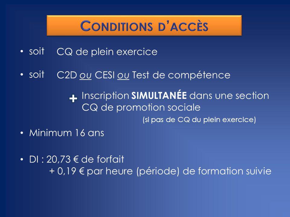 soit CQ de plein exercice C2D ou CESI ou Test de compétence Inscription SIMULTANÉE dans une section CQ de promotion sociale (si pas de CQ du plein exe