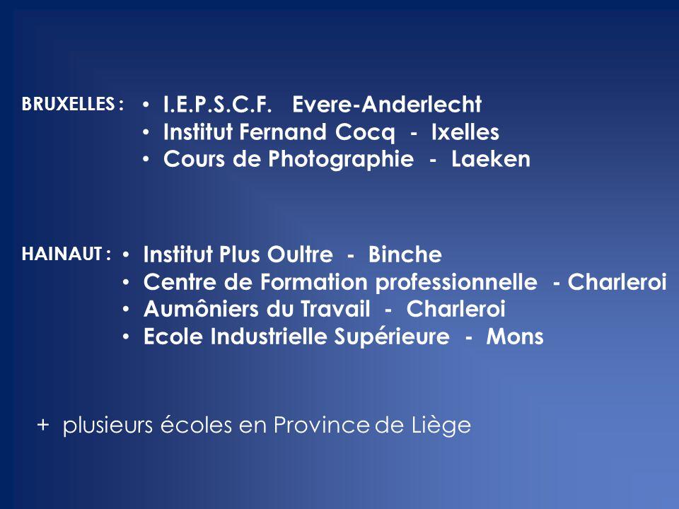 BRUXELLES : HAINAUT : + plusieurs écoles en Province de Liège I.E.P.S.C.F. Evere-Anderlecht Institut Fernand Cocq - Ixelles Cours de Photographie - La