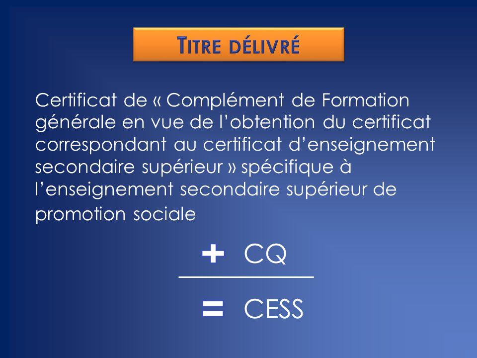 Certificat de « Complément de Formation générale en vue de l'obtention du certificat correspondant au certificat d'enseignement secondaire supérieur » spécifique à l'enseignement secondaire supérieur de promotion sociale CQ CESS