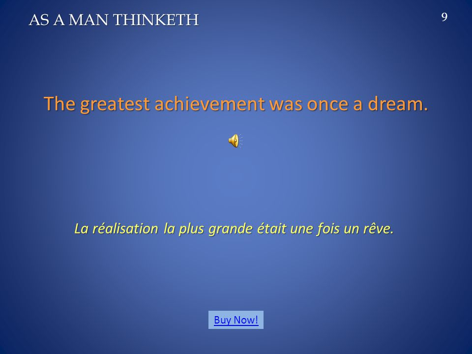 Your Ideal is the blueprint of your own destiny. Ton idéal c'est l'empreinte de ta destine. AS A MAN THINKETH 8 Buy Now!