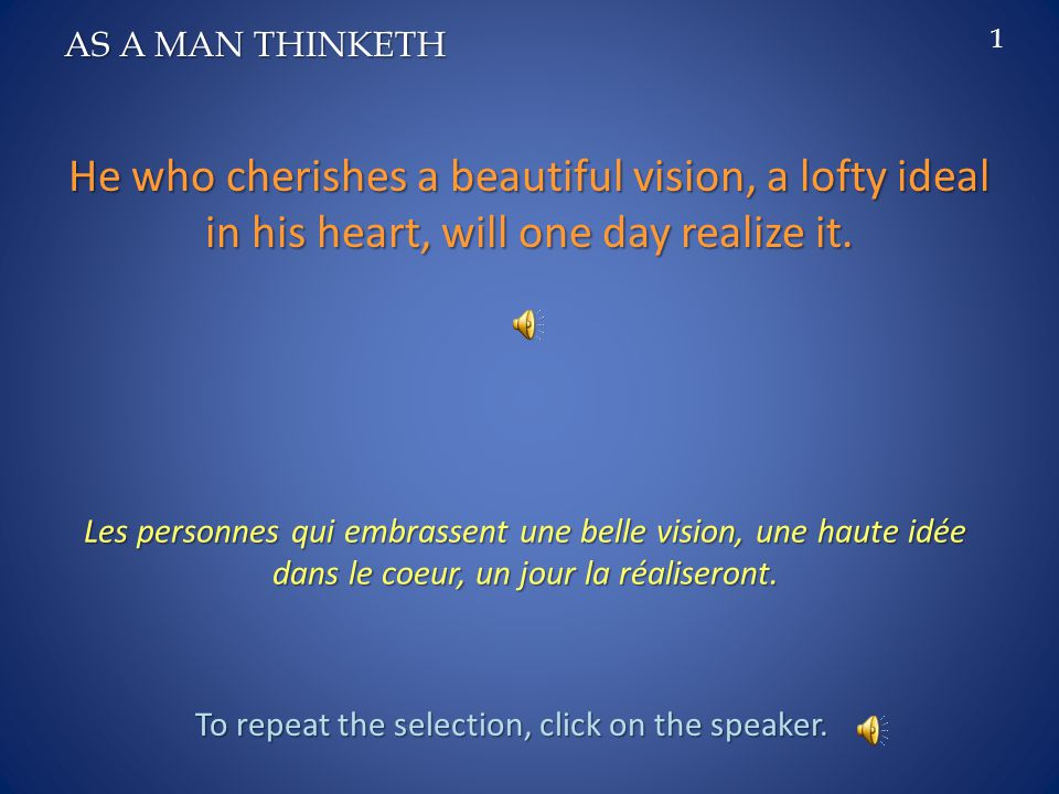 He who cherishes a beautiful vision, a lofty ideal in his heart, will one day realize it.