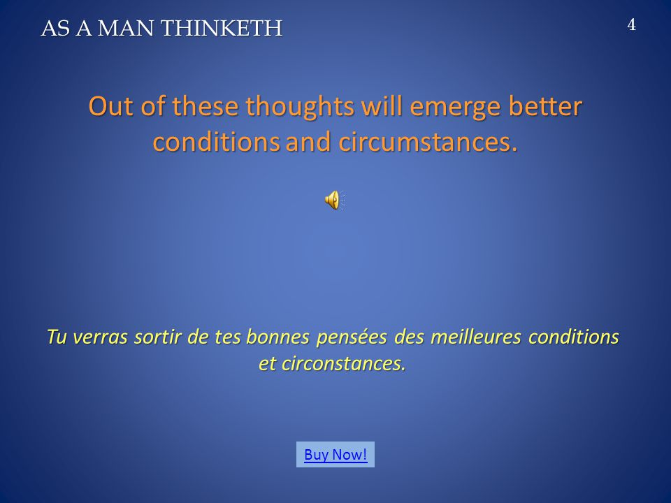 Out of these thoughts will emerge better conditions and circumstances.