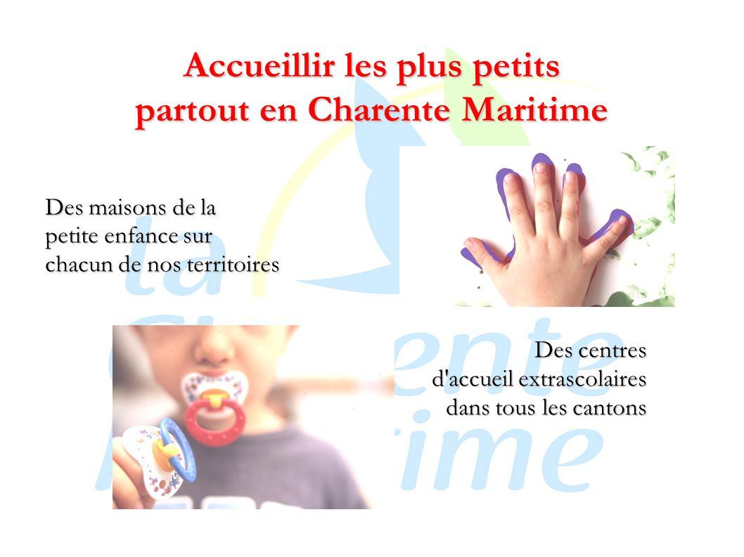 Accueillir les plus petits partout en Charente Maritime Des maisons de la petite enfance sur chacun de nos territoires Des centres d accueil extrascolaires dans tous les cantons