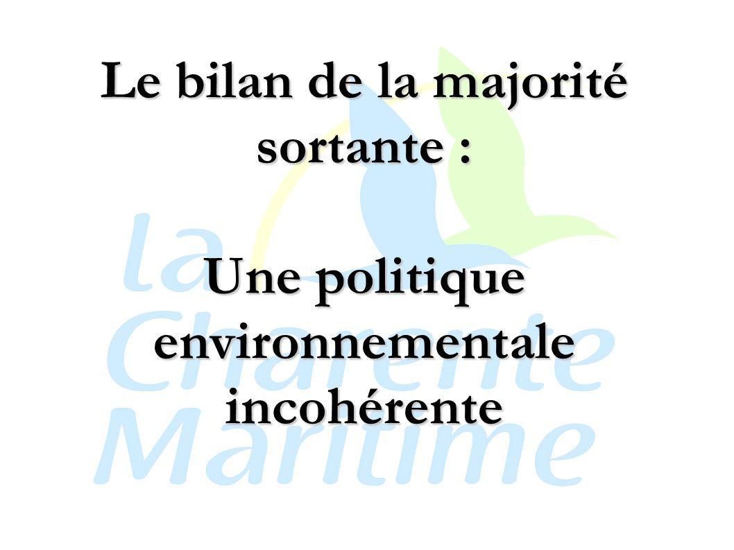 Le bilan de la majorité sortante : Une politique environnementale incohérente