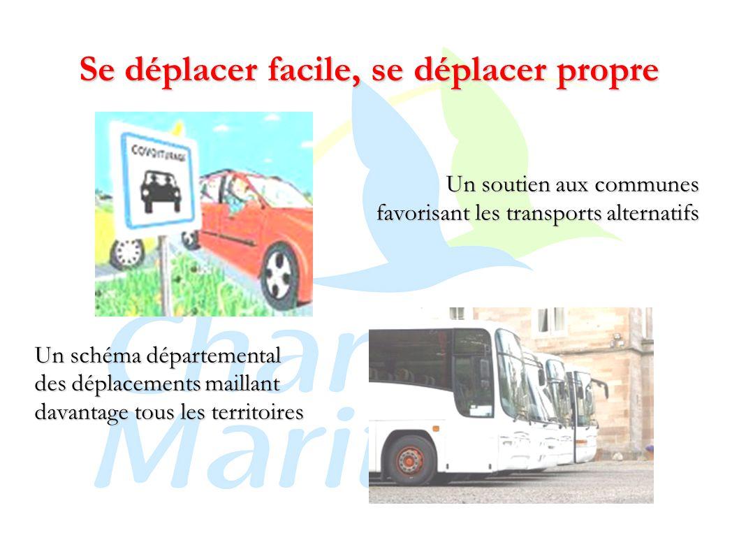 Se déplacer facile, se déplacer propre Un soutien aux communes favorisant les transports alternatifs Un schéma départemental des déplacements maillant davantage tous les territoires