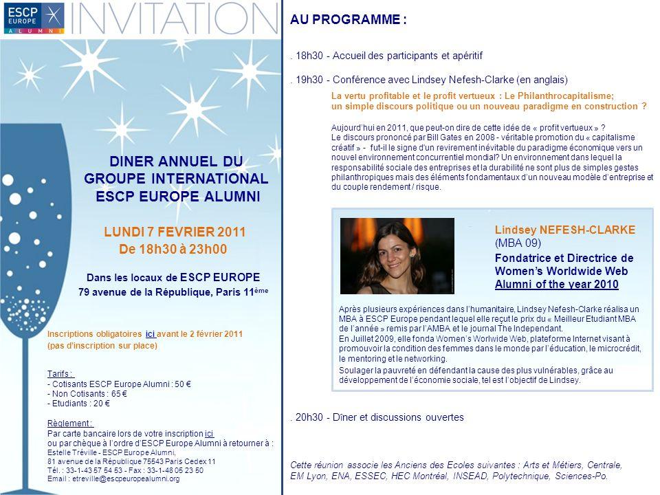 DINER ANNUEL DU GROUPE INTERNATIONAL ESCP EUROPE ALUMNI LUNDI 7 FEVRIER 2011 De 18h30 à 23h00 Dans les locaux de ESCP EUROPE 79 avenue de la Républiqu