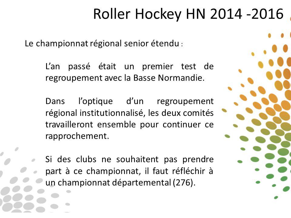 Roller Hockey HN 2014 -2016 Le championnat régional senior étendu : L'an passé était un premier test de regroupement avec la Basse Normandie. Dans l'o