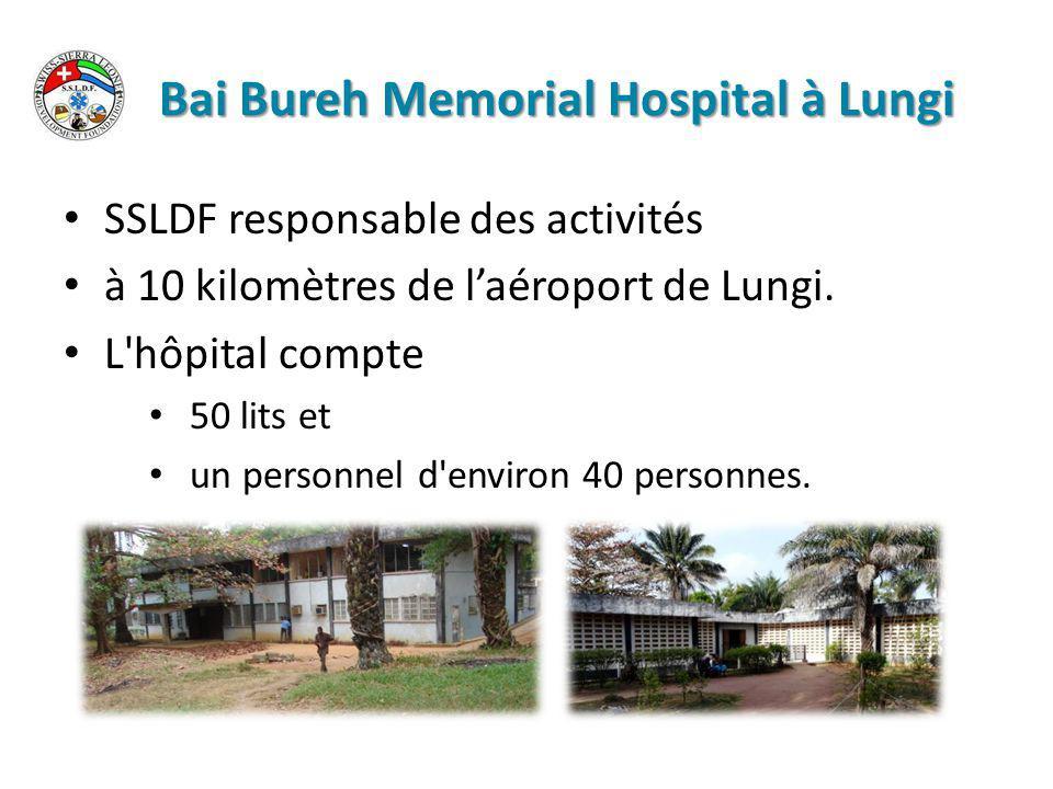 Bai Bureh Memorial Hospital à Lungi SSLDF responsable des activités à 10 kilomètres de l'aéroport de Lungi.